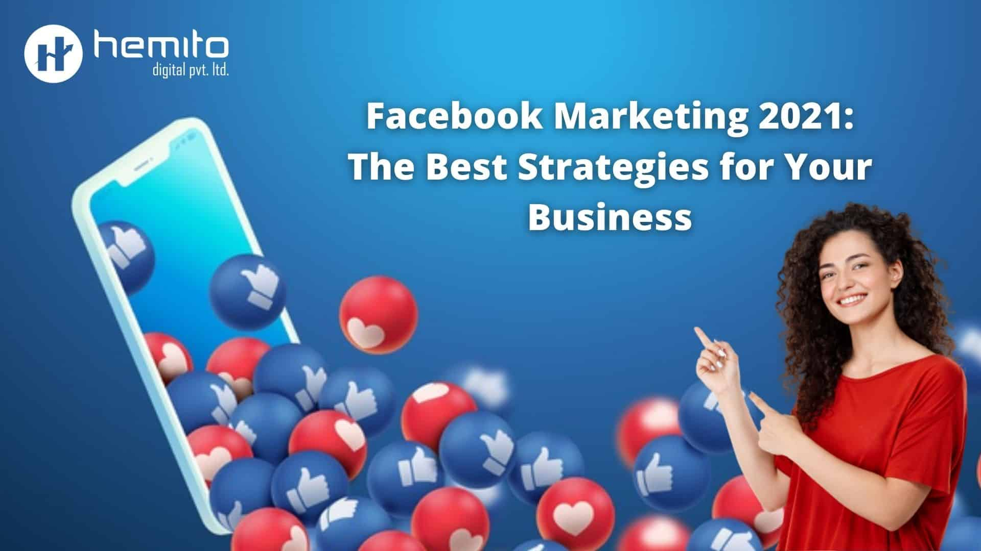 Facebook Marketing 2021: The Best Strategies for Your Business